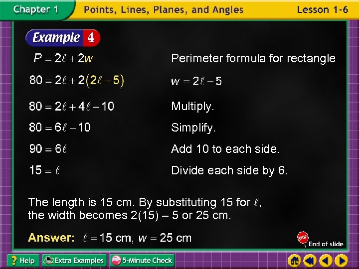 Perimeter formula for rectangle Multiply. Simplify. Add 10 to each side. Divide each side