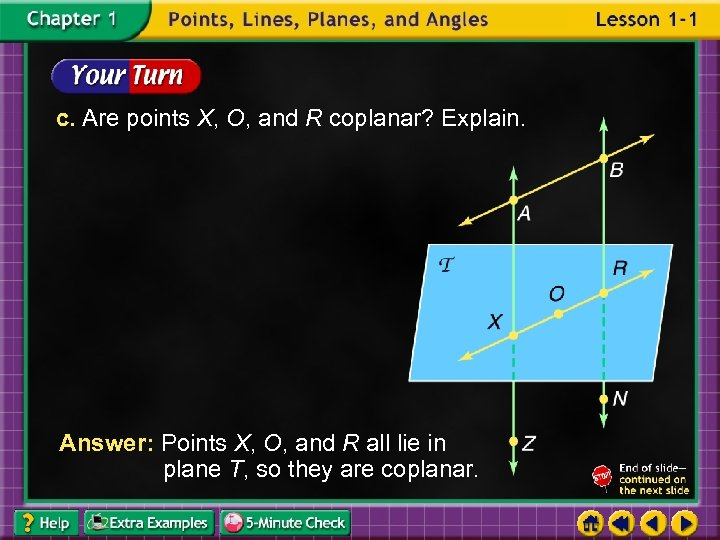 c. Are points X, O, and R coplanar? Explain. Answer: Points X, O, and