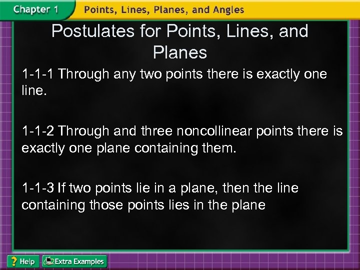 Postulates for Points, Lines, and Planes 1 -1 -1 Through any two points there