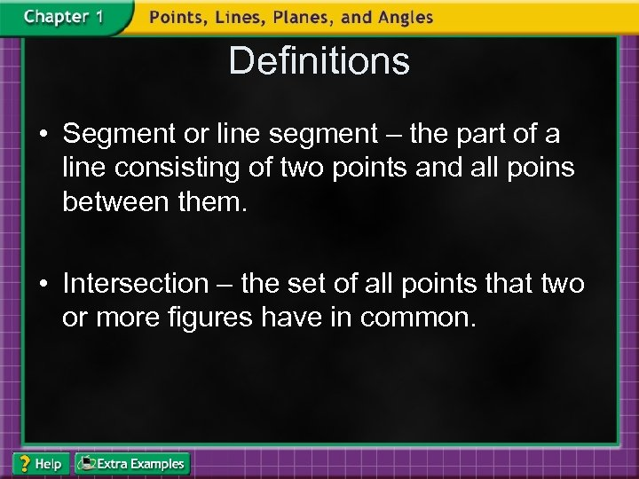 Definitions • Segment or line segment – the part of a line consisting of