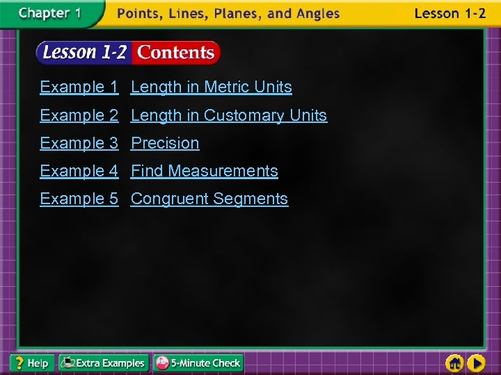 Example 1 Length in Metric Units Example 2 Length in Customary Units Example 3
