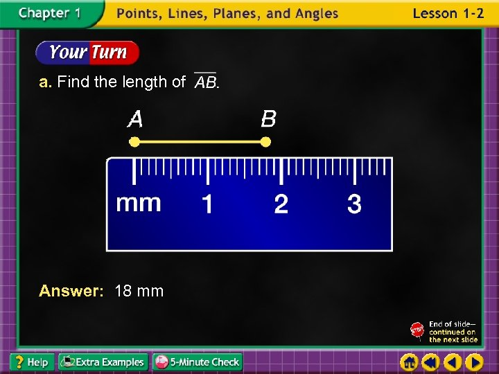 a. Find the length of Answer: 18 mm