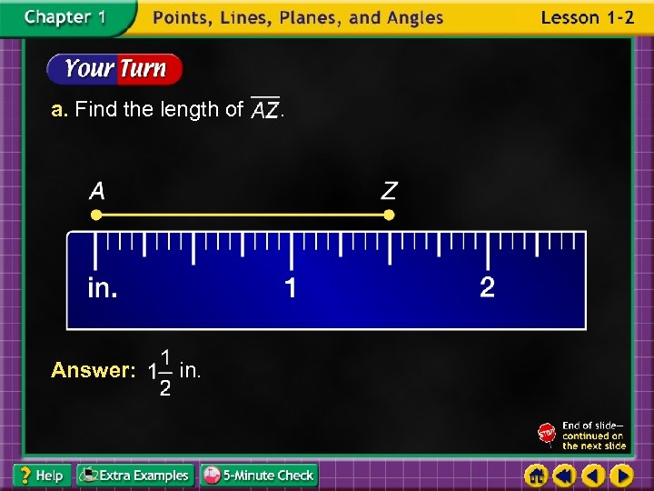 a. Find the length of Answer: in. .
