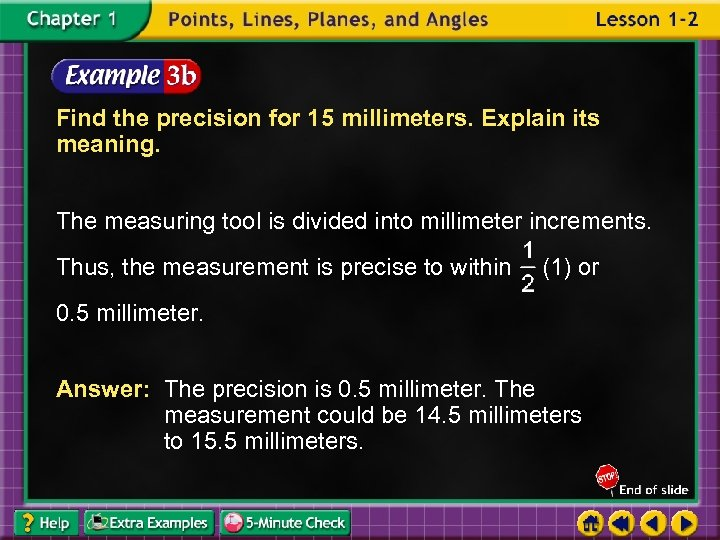 Find the precision for 15 millimeters. Explain its meaning. The measuring tool is divided