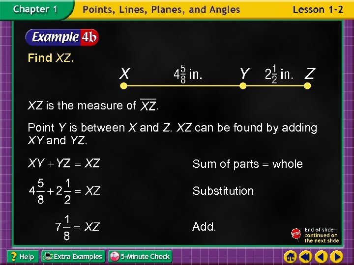 Find XZ. XZ is the measure of . Point Y is between X and