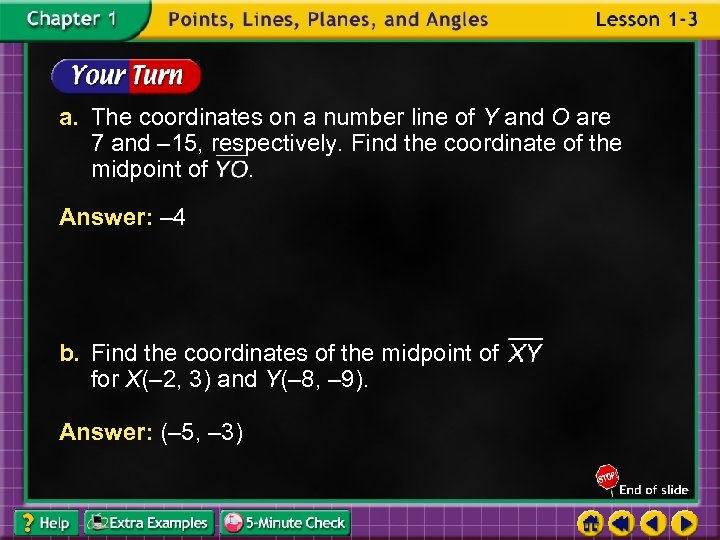 a. The coordinates on a number line of Y and O are 7 and