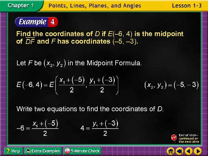 Find the coordinates of D if E(– 6, 4) is the midpoint of and