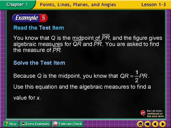 Read the Test Item You know that Q is the midpoint of , and