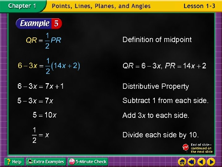 Definition of midpoint Distributive Property Subtract 1 from each side. Add 3 x to