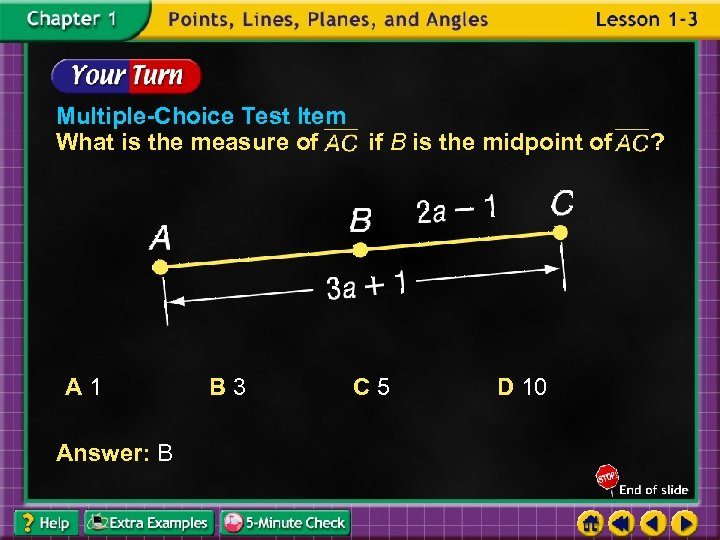 Multiple-Choice Test Item What is the measure of if B is the midpoint of