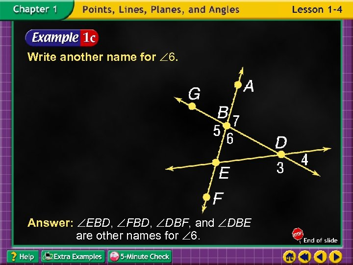 Write another name for 6. Answer: EBD, FBD, DBF, and DBE are other names