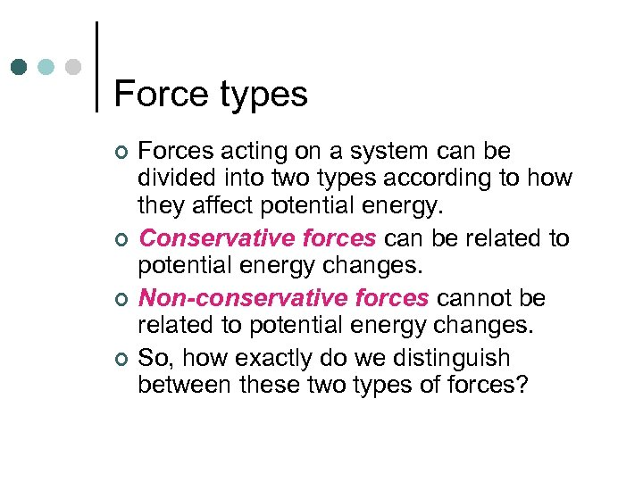 Force types ¢ ¢ Forces acting on a system can be divided into two