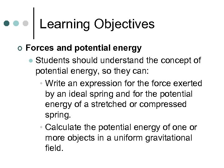Learning Objectives ¢ Forces and potential energy l Students should understand the concept of
