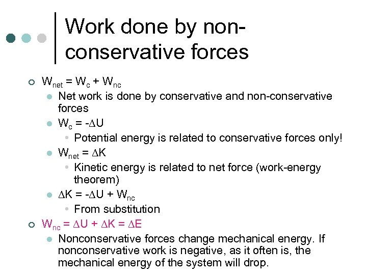 Work done by nonconservative forces ¢ ¢ Wnet = Wc + Wnc l Net