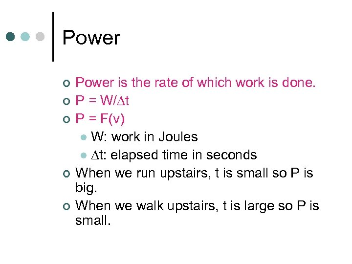 Power ¢ ¢ ¢ Power is the rate of which work is done. P