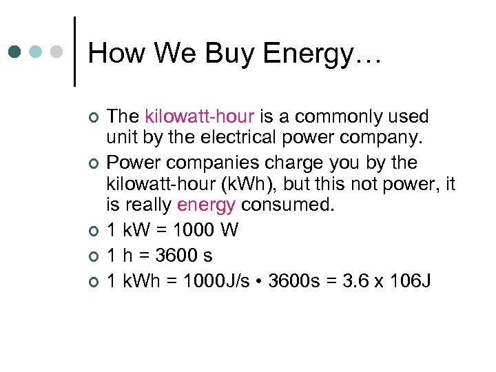How We Buy Energy… ¢ ¢ ¢ The kilowatt-hour is a commonly used unit