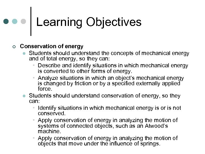Learning Objectives ¢ Conservation of energy l Students should understand the concepts of mechanical