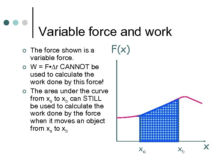 Variable force and work ¢ ¢ ¢ The force shown is a variable force.