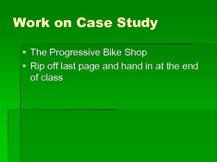 Work on Case Study § The Progressive Bike Shop § Rip off last page