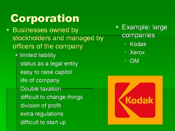 Corporation § Businesses owned by stockholders and managed by officers of the company +