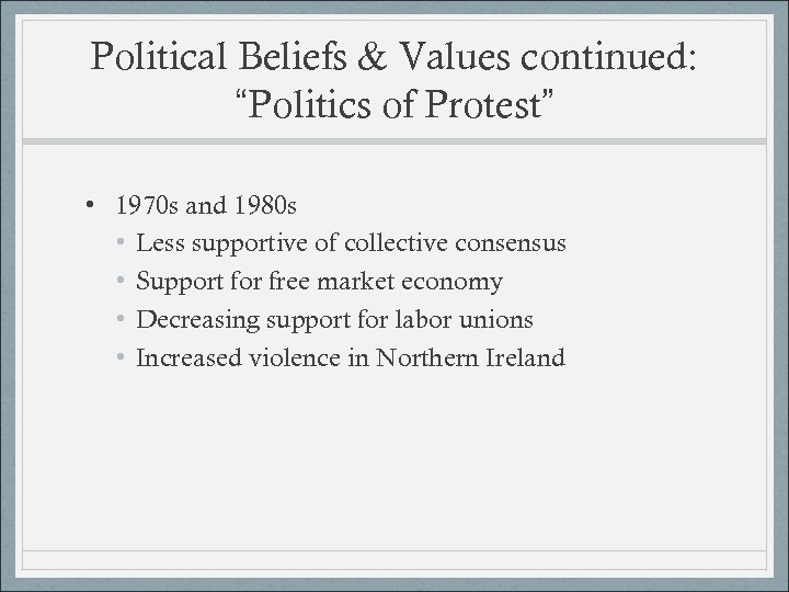 "Political Beliefs & Values continued: ""Politics of Protest"" • 1970 s and 1980 s"