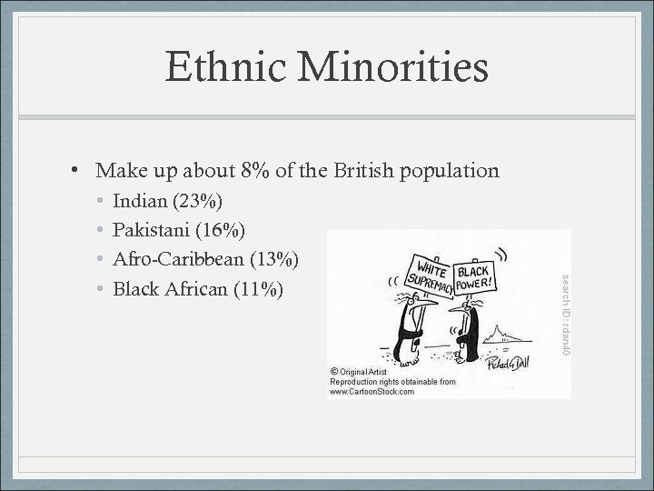 Ethnic Minorities • Make up about 8% of the British population • • Indian