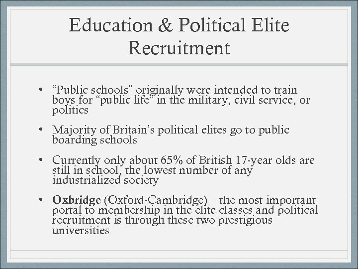 "Education & Political Elite Recruitment • ""Public schools"" originally were intended to train boys"