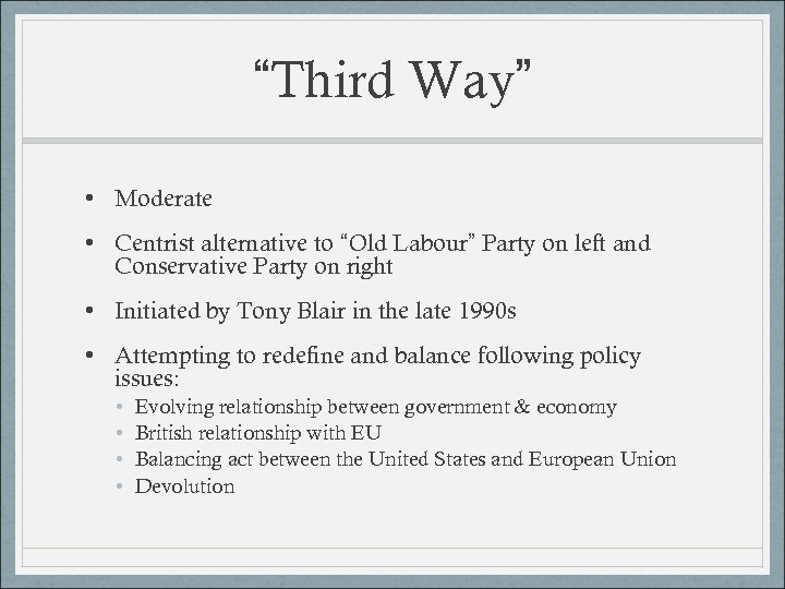"""Third Way"" • Moderate • Centrist alternative to ""Old Labour"" Party on left and"