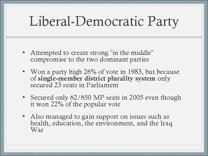 "Liberal-Democratic Party • Attempted to create strong ""in the middle"" compromise to the two"