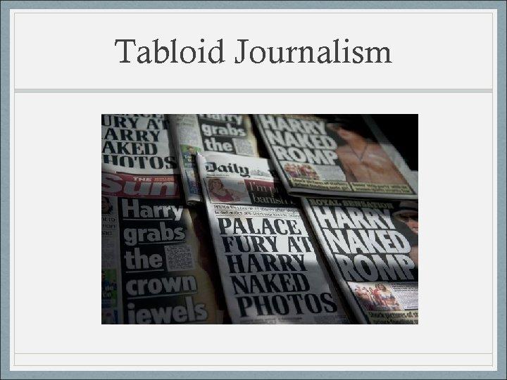 Tabloid Journalism