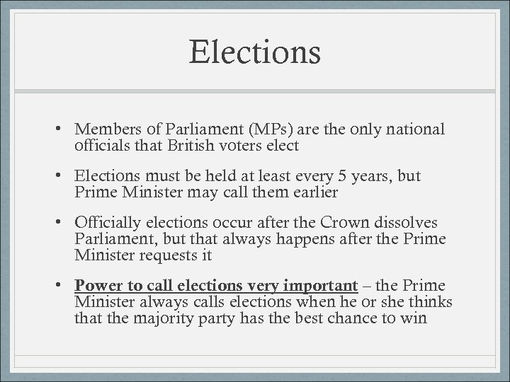 Elections • Members of Parliament (MPs) are the only national officials that British voters