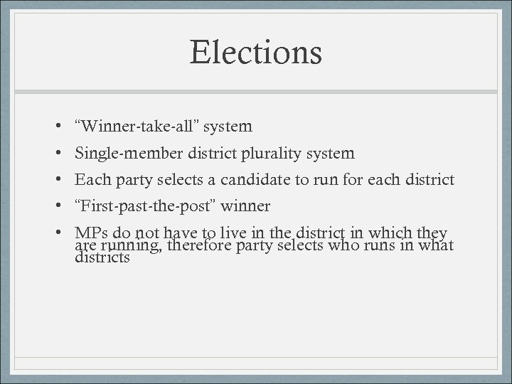 "Elections • ""Winner-take-all"" system • Single-member district plurality system • Each party selects a"