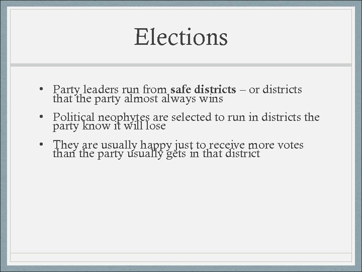 Elections • Party leaders run from safe districts – or districts that the party