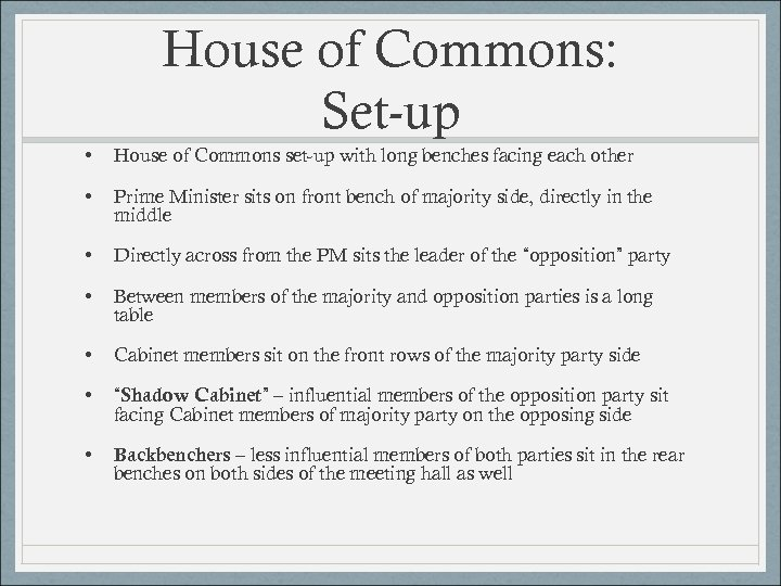 House of Commons: Set-up • House of Commons set-up with long benches facing each