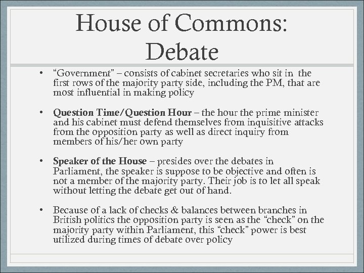 "House of Commons: Debate • ""Government"" – consists of cabinet secretaries who sit in"