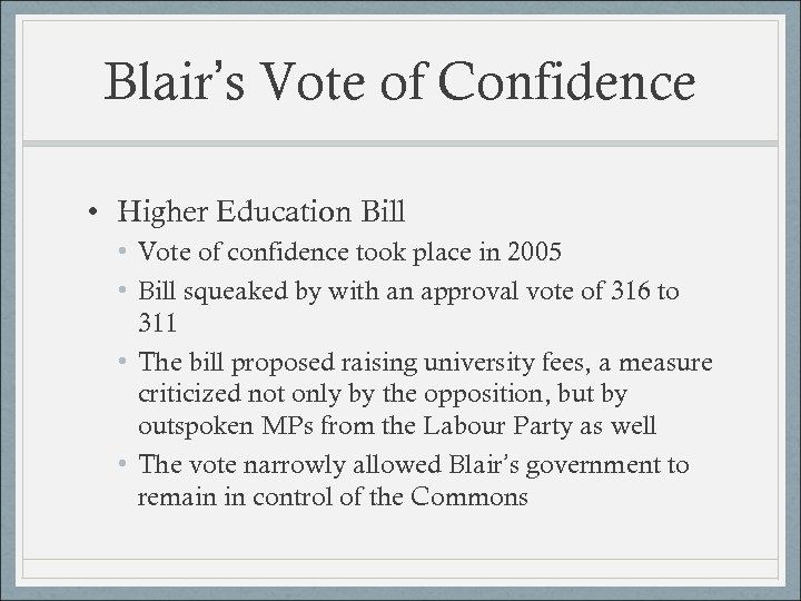 Blair's Vote of Confidence • Higher Education Bill • Vote of confidence took place