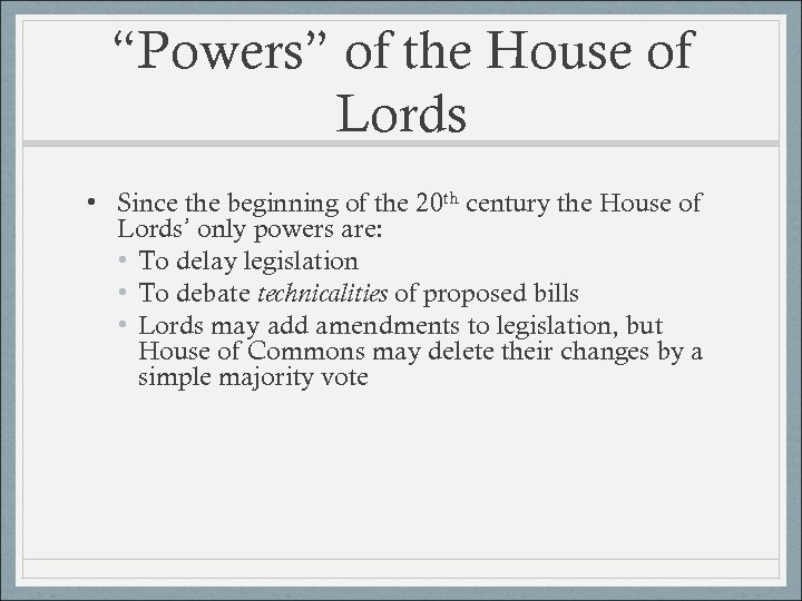 """Powers"" of the House of Lords • Since the beginning of the 20 th"