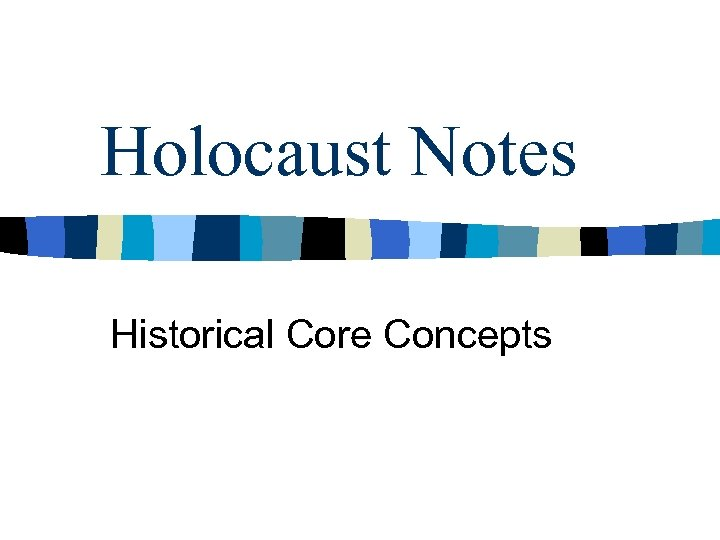 Holocaust Notes Historical Core Concepts