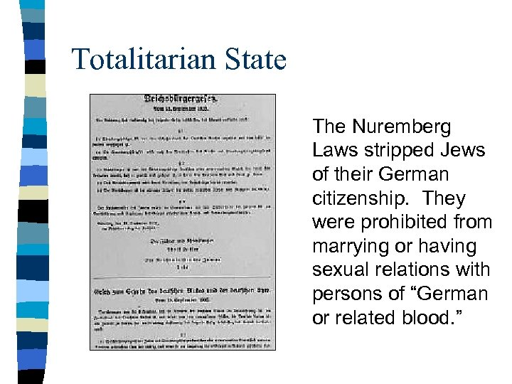 Totalitarian State The Nuremberg Laws stripped Jews of their German citizenship. They were prohibited