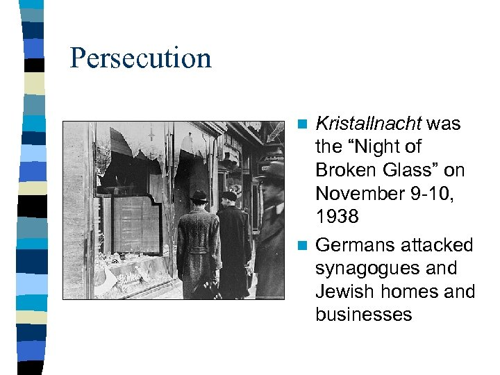 """Persecution Kristallnacht was the """"Night of Broken Glass"""" on November 9 -10, 1938 n"""