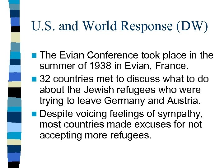 U. S. and World Response (DW) n The Evian Conference took place in the