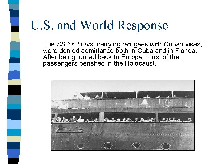 U. S. and World Response The SS St. Louis, carrying refugees with Cuban visas,