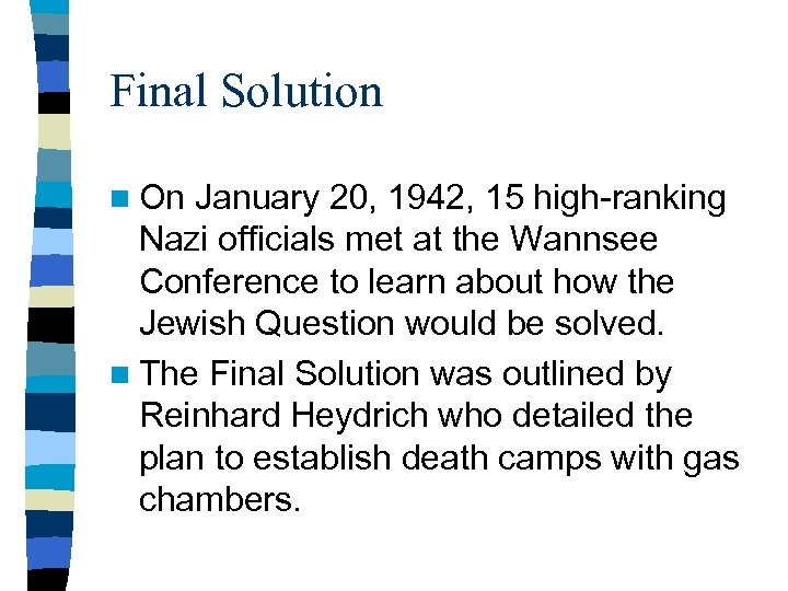 Final Solution n On January 20, 1942, 15 high-ranking Nazi officials met at the