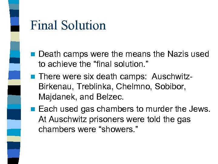 """Final Solution Death camps were the means the Nazis used to achieve the """"final"""