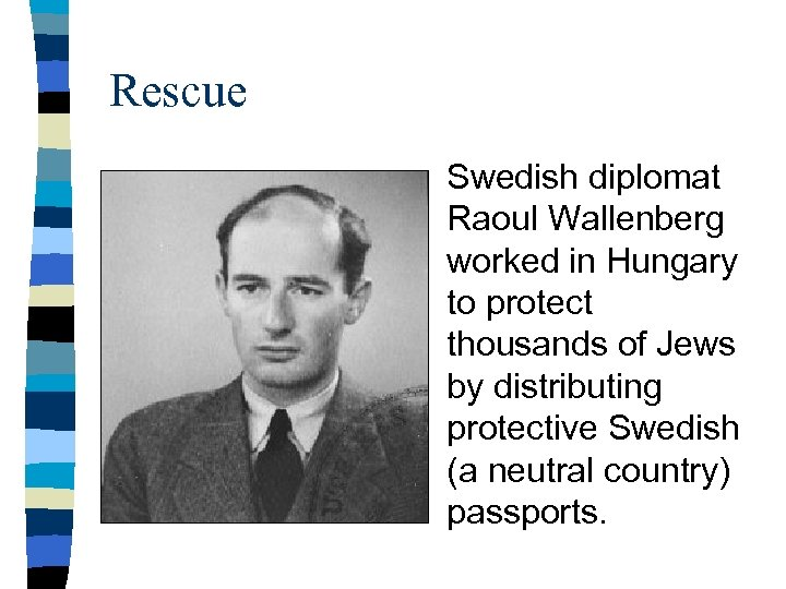 Rescue Swedish diplomat Raoul Wallenberg worked in Hungary to protect thousands of Jews by