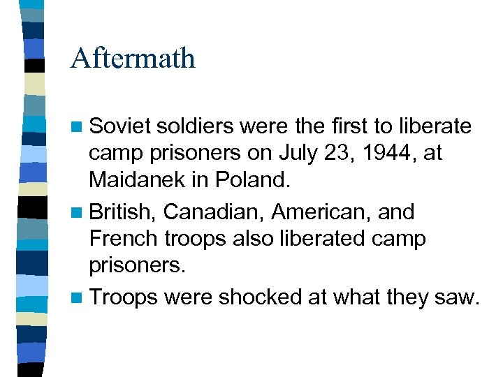 Aftermath n Soviet soldiers were the first to liberate camp prisoners on July 23,