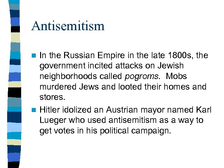 Antisemitism In the Russian Empire in the late 1800 s, the government incited attacks