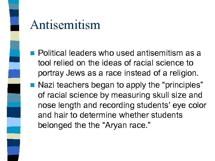 Antisemitism Political leaders who used antisemitism as a tool relied on the ideas of