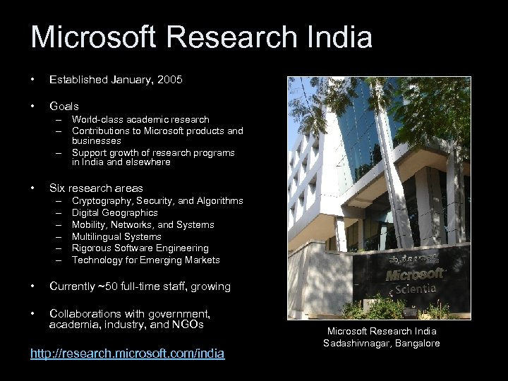 Microsoft Research India • Established January, 2005 • Goals – World-class academic research –