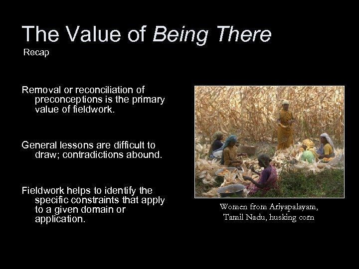 The Value of Being There Recap Removal or reconciliation of preconceptions is the primary